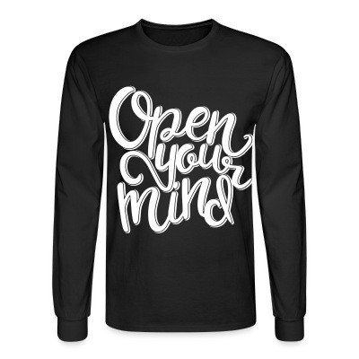 Long sleeves Open your mind