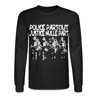 Long sleeves Police partout justice nulle part