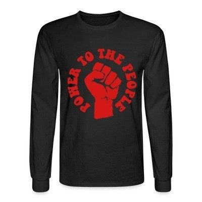 Long sleeves Power to the people