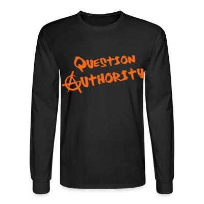 Long sleeves Question authority