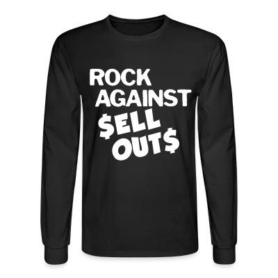 Long sleeves Rock against sell outs