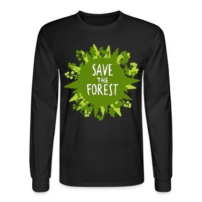 Long sleeves Save the forest