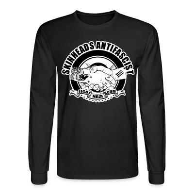 Long sleeves Skinheads antifascist - fight nazi scum