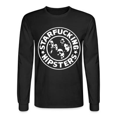 Long sleeves Star Fucking Hipsters