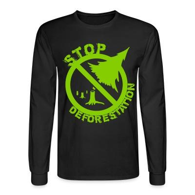 Long sleeves Stop deforestation