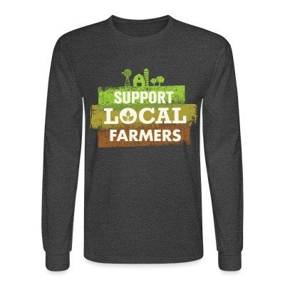Long sleeves Support local farmers