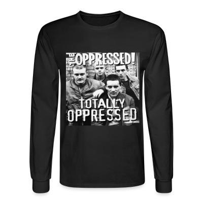 Long sleeves The Oppressed - totally oppressed