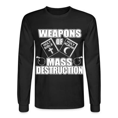 Long sleeves Weapons of mass destruction - holy bible holy koran