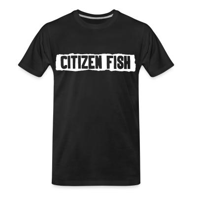 Organic T-shirt Citizen Fish