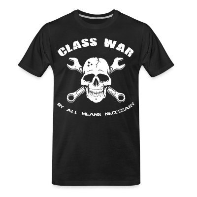 Organic T-shirt Class war by all means necessary