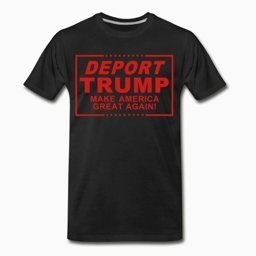 Organic T-shirt Deport Trump Make America great again!