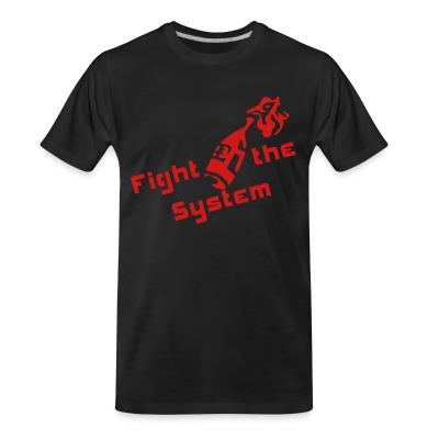 Organic T-shirt Fight the system