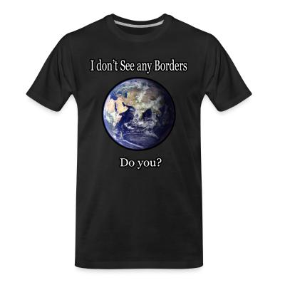 Organic T-shirt I don't see any borders. Do you?