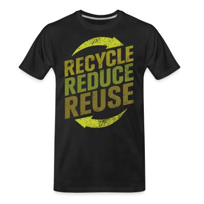 Organic T-shirt Recycle reduce reuse