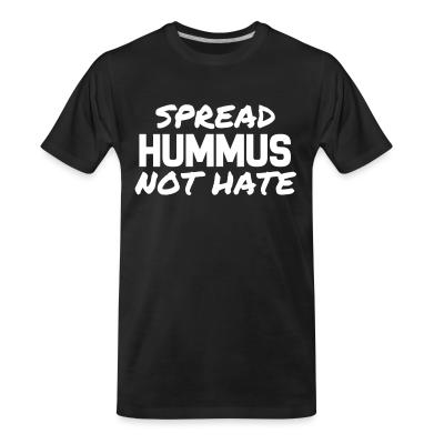 Spread hummus, not hate
