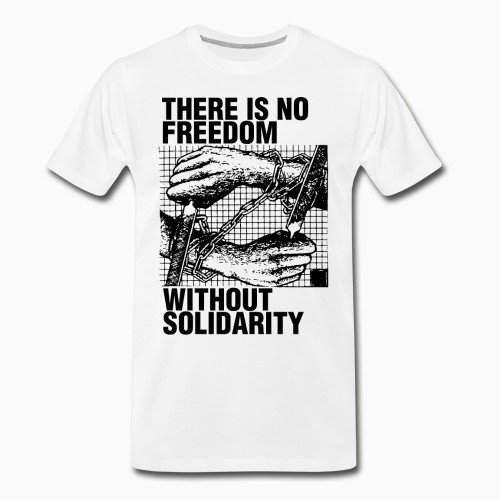 Organic T-shirt There is no freedom without solidarity
