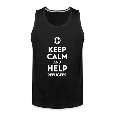 Tank top Keep calm and help refugees