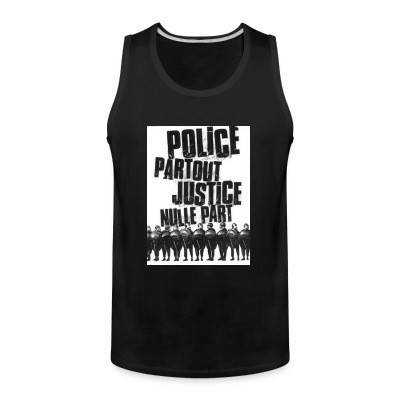 Tank top Police partout justice nulle part