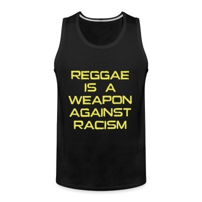 Tank top Reggae is a weapon against racism
