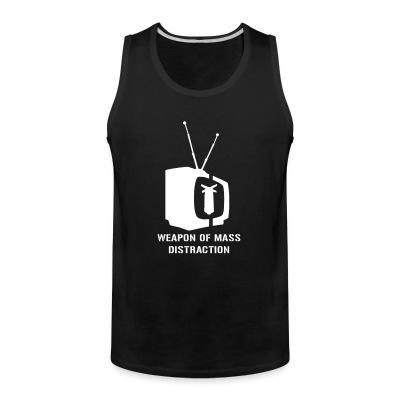 Tank top Weapon of mass distraction