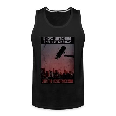 Tank top Who's watching the watchers? Join the resistance