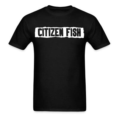 T-shirt Citizen Fish