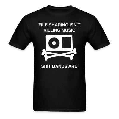 File sharing isn't killing music, shit bands are