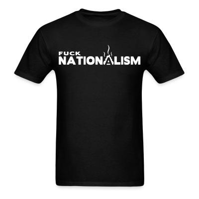 Fuck nationalism