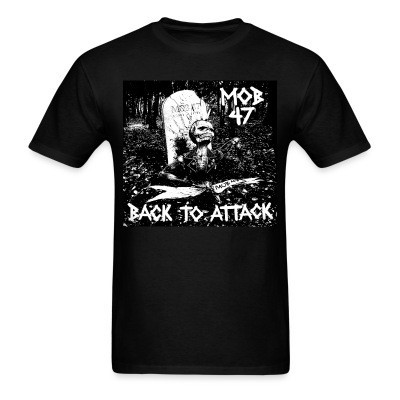 Mob 47 - Back to attack