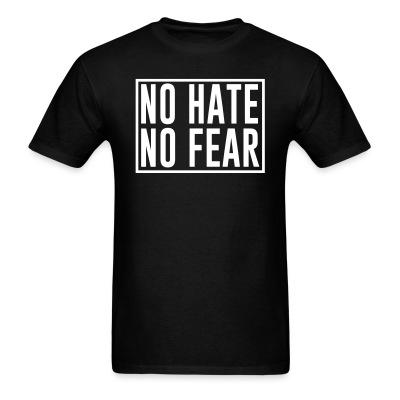 No hate no fear
