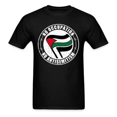 T-shirt No occupation, no antisemitism