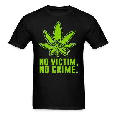 T-shirt No victim, no crime.