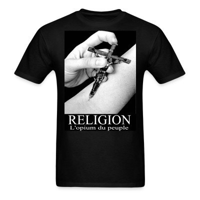 T-shirt Religion: L'opium du peuple