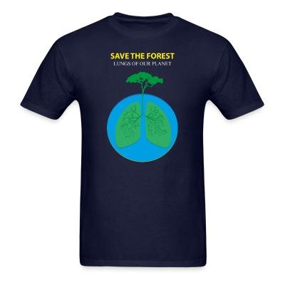 Save the forest - lungs of our planet