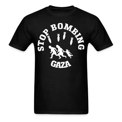 T-shirt Stop bombing Gaza