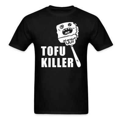 T-shirt Tofu killer