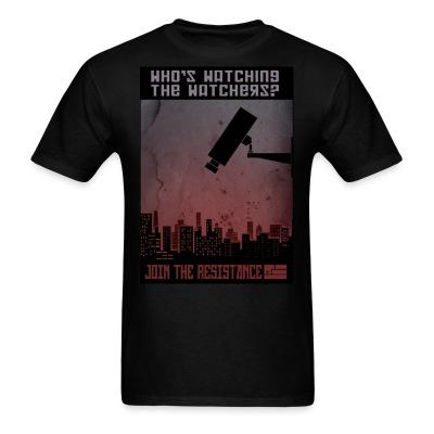 Who\'s watching the watchers? Join the resistance
