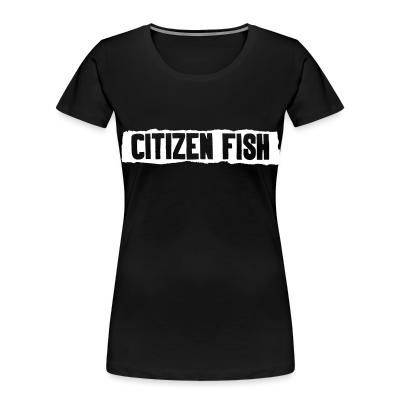 Women Organic Citizen Fish