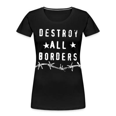 Women Organic Destroy all borders