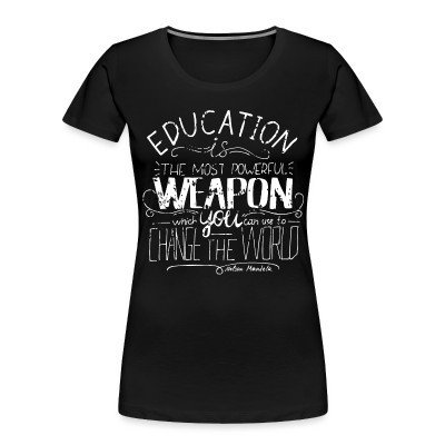 Women Organic Education is the most powerful weapon which you can use to change the world (Nelson Mandela)