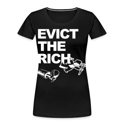 Women Organic Evict the rich