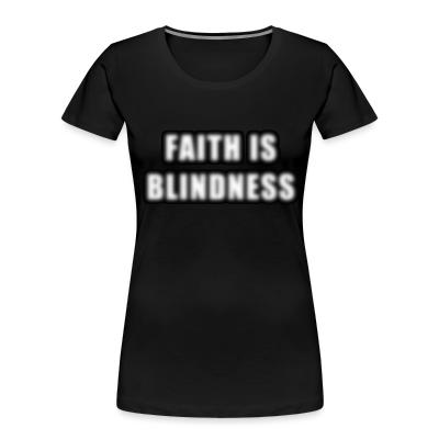 Women Organic Faith is blindness