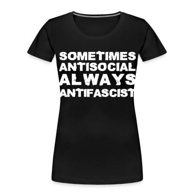 Women Organic Sometimes antisocial always antifascist