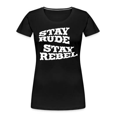 Women Organic Stay rude stay rebel