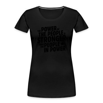 Women Organic The power of the people is stronger than the people in power