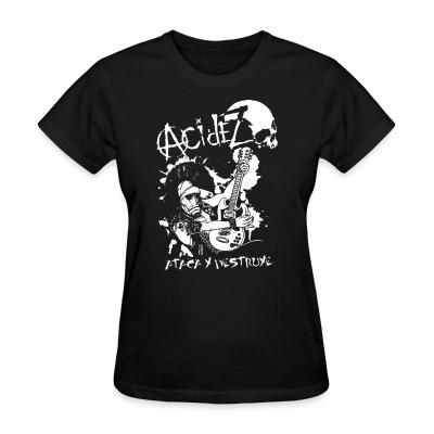 Women T-shirt Acidez - ataca y destruye