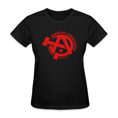 Women T-shirt Anarcho-communism. Freedom, equality
