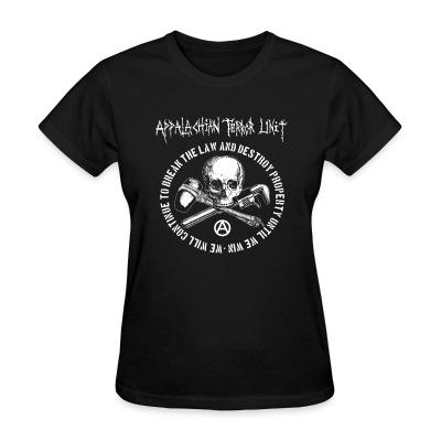 Women T-shirt Appalachian Terror Unit - We will continue to break the law and destroy property until we win