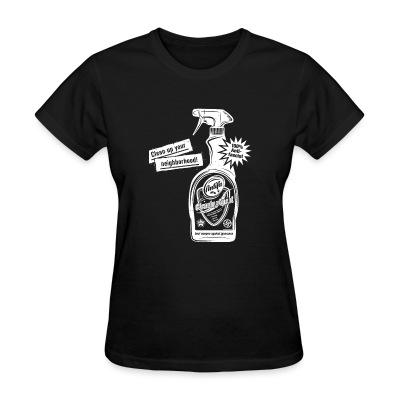 Women T-shirt Clean up your neighborhood! Antifa cleaning agent 100% anti-fascist