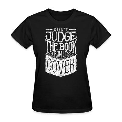 Women T-shirt Don't judge the book from its cover
